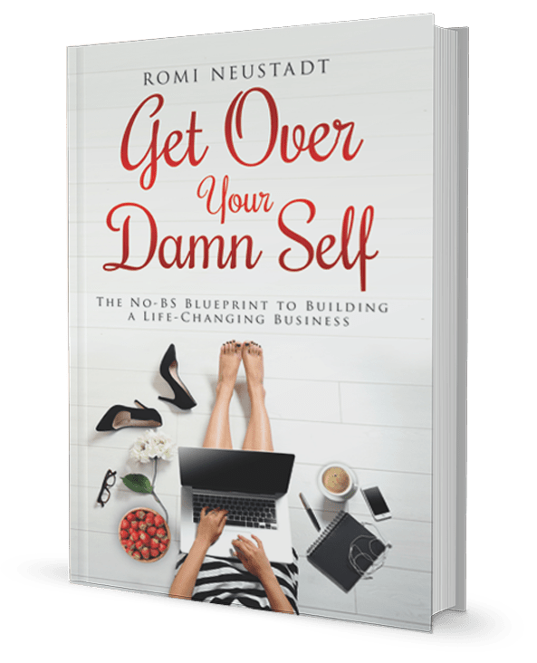 Picture of the Book Get Over Your Damn Self by Romi Neustadt